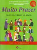 MUITO PRAZER - FALE O PORTUGUES DO BRASIL - VOLUME 2 - LIVRO DO ALUNO COM CD - INTERMEDIARIO