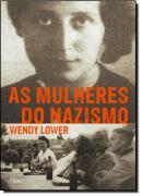 MULHERES DO NAZISMO, AS