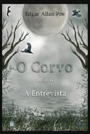 O CORVO SEGUIDO DE A ENTREVISTA