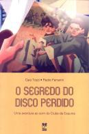 SEGREDO DO DISCO PERDIDO, O