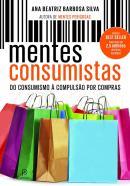 MENTES CONSUMISTAS -  DO CONSUMISMO A COMPULSAO POR COMPRAS