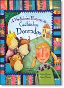 VERDADEIRA HISTORIA DE CACHINHOS DOURADOS, A