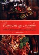 EMOCOES NA COZINHA - HISTORIAS, SEGREDOS E RECEITAS DAS NONNAS ITALIANAS