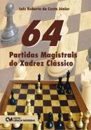 64 PARTIDAS MAGISTRAIS DO XADREZ CLASSICO