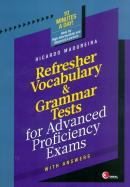 REFRESHER VOCABULARY & GRAMMAR TESTS FOR ADVANCED PROFICIENCY EXAMS WITH ANSWERS