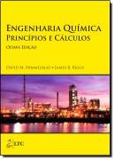 ENGENHARIA QUIMICA - PRINCIPIOS E CALCULOS - 8ºED