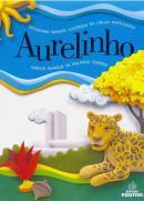 AURELINHO - DICIONARIO INFANTIL ILUSTRADO DA LINGUA PORTUGUESA - 4ª ED