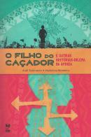 FILHO DO CACADOR E OUTRAS HISTORIAS, O - DILEMA DA AFRICA