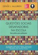 QUESTOES SOCIAIS DESAFIADORAS NA ESCOLA - GUIA PRATICO PARA PROFESSORES