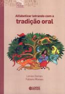 ALFABETIZAR LETRANDO COM A TRADICAO ORAL