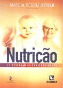 NUTRICAO - DA GESTACAO AO ENVELHECIMENTO - 2ª ED