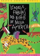 LENDAS E FABULAS DOS BICHOS DE NOSSA AMERICA