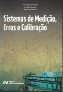 SISTEMAS DE MEDICAO, ERROS E CALIBRACAO  208 páginas Editora: Ciencia Moderna; Edição: 1 (2014) Idioma: Português