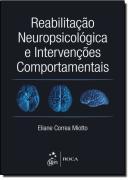 REABILITACAO NEUROPSICOLOGICA E INTERVENCOES COMPORTAMENTAIS 1ª EDICAO
