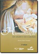 HUMANIZACAO DA SAUDE E DO CUIDADO - 2º ED