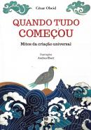 QUANDO TUDO COMECOU - MITOS DA CRIACAO UNIVERSAL