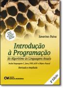 INTRODUCAO A PROGRAMACAO  DO ALGARISMO AS LINGUAGENS ATUAIS - 2º ED
