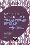 APRENDENDO A VIVER COM O TRANSTORNO BIPOLAR