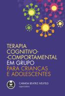 TERAPIA COGNITIVO-COMPORTAMENTAL EM GRUPO PARA CRIANCAS E ADOLESCENTES