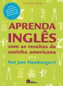 APRENDA INGLES COM AS RECEITAS DA COZINHA AMERICANA - NOT JUST HAMBURGERS!
