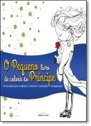 PEQUENO LIVRO DE COLORIR DO PRINCIPE, O