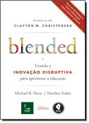 BLENDED - USANDO A INOVACAO DISRUPTIVA PARA APRIMORAR A EDUCACAO