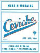 CEVICHE - CULINARIA PERUANA TRADICIONAL E CONTEMPORANEA