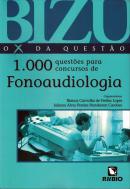 BIZU - O X DA QUESTAO- 1000 QUESTOES PARA CONCURSOS DE FONOAUDIOLOGIA