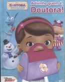DISNEY DOUTORA BRINQUEDOS - ADIVINHE QUEM E, DOUTORA!