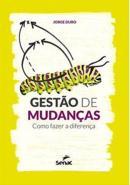 GESTAO DE MUDANCAS  - COMO FAZER A DIFERENCA