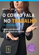 CORPO FALA NO TRABALHO, O