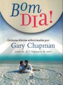 BOM DIA! - LEITURAS DIARIAS SELECIONADAS  POR GARY CHAPMAN
