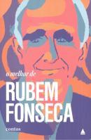 MELHOR DE RUBEM FONSECA, O