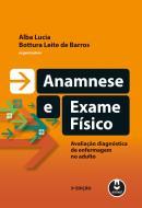 ANAMNESE E EXAME FISICO - 3ª ED