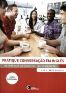 PRATIQUE CONVERSACAO EM INGLES + DE 2000 MINI DIALOGOS EM + DE 50 SITUACOES