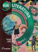 MODERNA PLUS - LITERATURA -TEMPOS, LEITORES E LEITURAS - PARTE 1 - VOL UNICO - 3ª ED