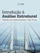 INTRODUCAO A ANALISE ESTRUTURAL - METODOS DOS DESLOCAMENTOS E DAS FORCAS