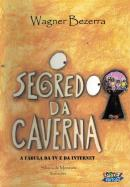 SEGREDO DA CAVERNA, O - A FABULA DA TV E DA INTERNET