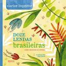 DOZE LENDAS BRASILEIRAS - COMO NASCERAM AS ESTRELAS