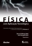 FISICA COM APLICACAO TECNOLOGICA - VOL. 3