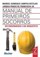 MANUAL DE PRIMEIROS SOCORROS DO ENGENHEIRO E DO ARQUITERO - VOL. 2