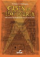 CASES EM HOTELARIA - COMO SUPERAR OS OBSTACULOS NO DIA A DIA DE UM HOTEL