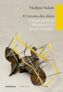 CIRCUITO DOS AFETOS - CORPOS POLITICOS, DESAMPARO E O FIM DO INDIVIDUO - 2ª ED