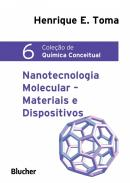 QUIMICA CONCEITUAL - VOL. 6 - NANOTECNOLOGIA MOLECULAR - MATERIAIS E DISPOSITIVOS