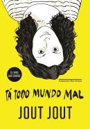 TA TODO MUNDO MAL