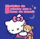 HELLO KITTY - HISTORIAS DE 5 MINUTOS PARA A HORA DE DORMIR