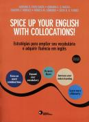 SPICE UP YOUR ENGLISH WITH COLLOCATIONS! - ESTRATEGIAS PARA AMPLIAR SEU VOCABULARIO E ADQUIRIR FLUENCIA EM INGLES