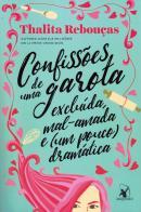 CONFISSOES DE UMA GAROTA EXCLUIDA, MAL-AMADA E (UM POUCO) DRAMATICA