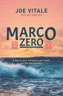 MARCO ZERO - A BUSCA POR MILAGRES POR MEIO DO HO´OPONOPONO