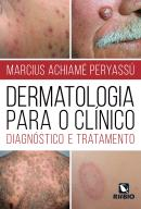DERMATOLOGIA PARA O CLINICO - DIAGNOSTICO E TRATAMENTO